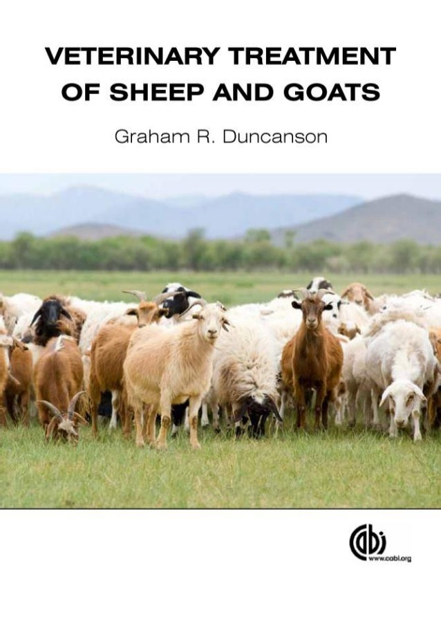 VETERINARY TREATMENT OF SHEEP AND GOATS Graham R. Duncanson