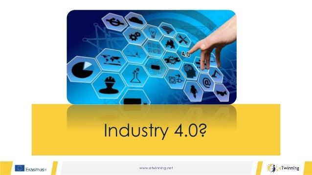 www.etwinning.net Industry 4.0?