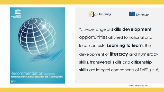 """www.etwinning.net """"…wide range of skills development opportunities attuned to national and local contexts. Learning to lea..."""
