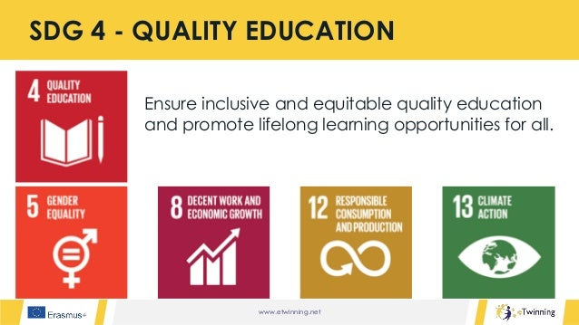 www.etwinning.net Ensure inclusive and equitable quality education and promote lifelong learning opportunities for all. SD...