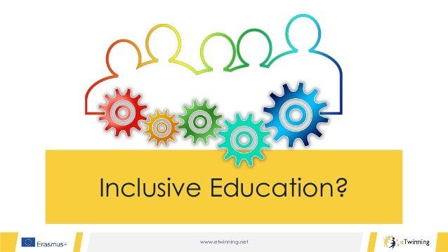 www.etwinning.net Inclusive Education?