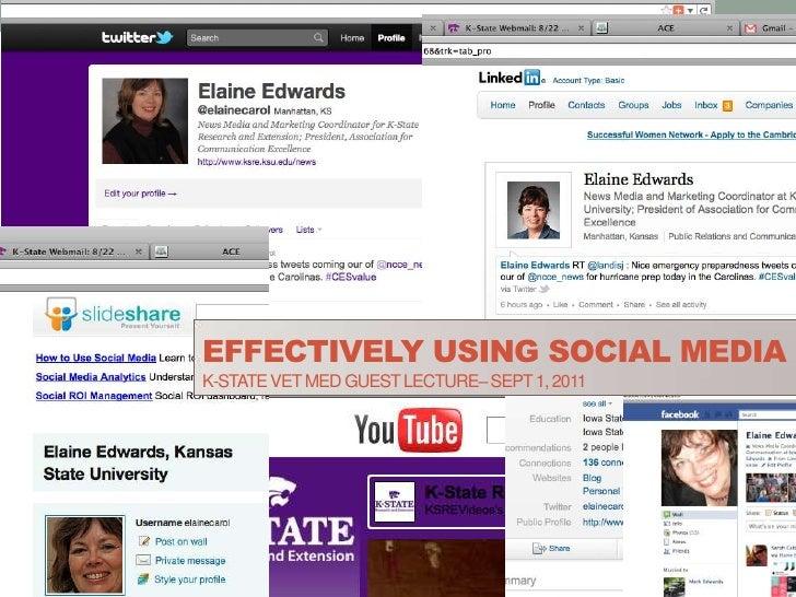 Effectively Using Social MediaK-State Vet Med guest lecture– Sept 1, 2011<br />