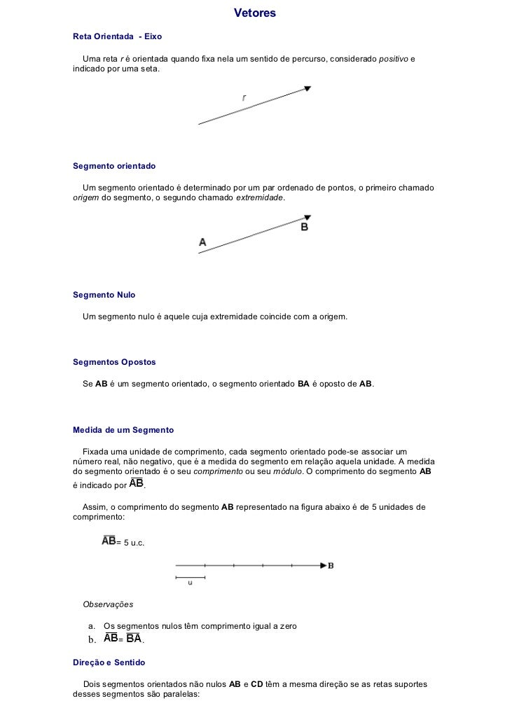 VetoresReta Orientada - Eixo   Uma reta r é orientada quando fixa nela um sentido de percurso, considerado positivo eindic...
