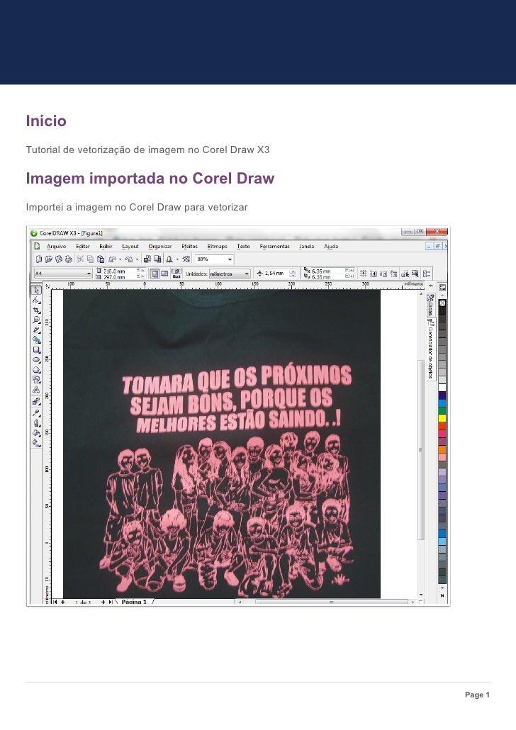 InícioTutorial de vetorização de imagem no Corel Draw X3Imagem importada no Corel DrawImportei a imagem no Corel Draw para...