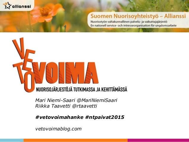 Mari Niemi-Saari @MariNiemiSaari Riikka Taavetti @rtaavetti #vetovoimahanke #ntpaivat2015 vetovoimablog.com