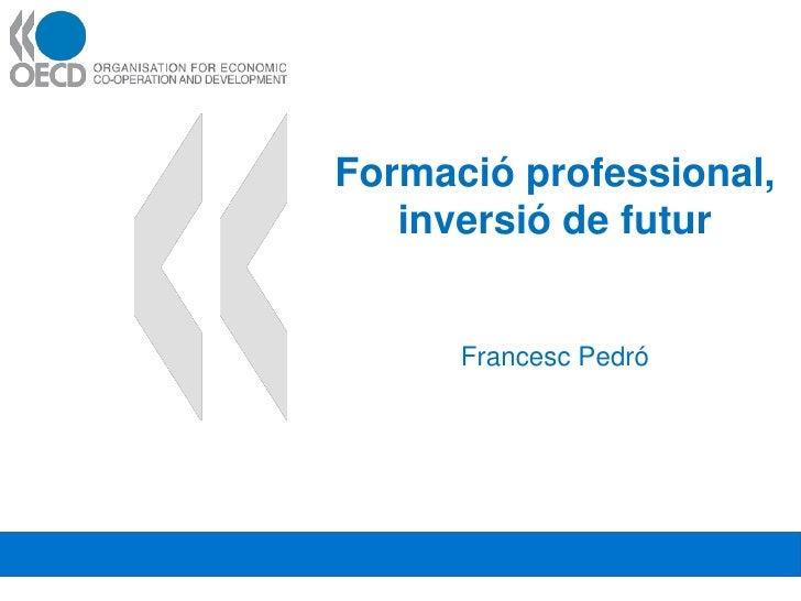 Formació professional,                                   inversió de futur                                              Fr...