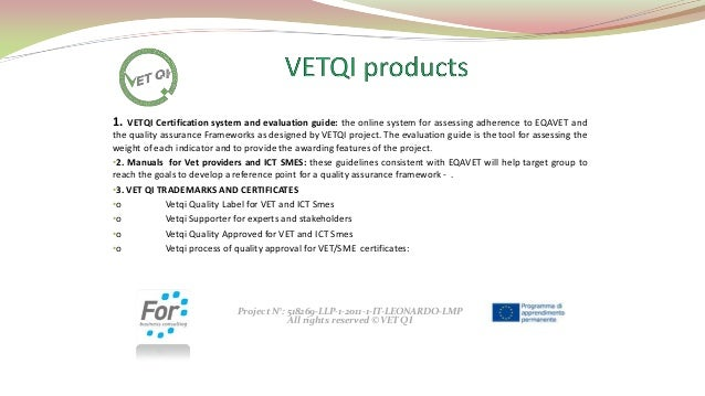 1.  VETQI Certification system and evaluation guide: the online system for assessing adherence to EQAVET and the quality a...