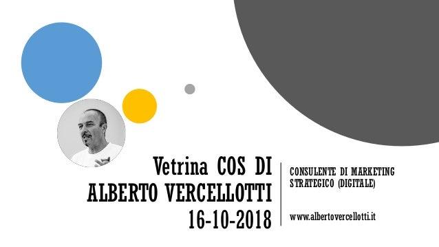 Vetrina COS DI ALBERTO VERCELLOTTI 16-10-2018 CONSULENTE DI MARKETING STRATEGICO (DIGITALE) www.albertovercellotti.it