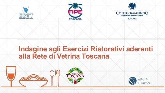 Indagine agli Esercizi Ristorativi aderenti alla Rete di Vetrina Toscana