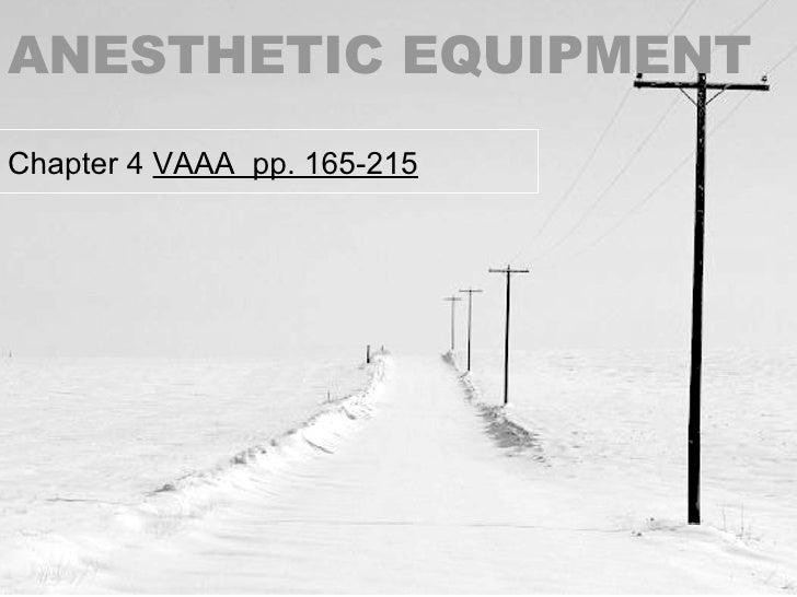 ANESTHETIC EQUIPMENT Chapter 4  VAAA  pp. 165-215