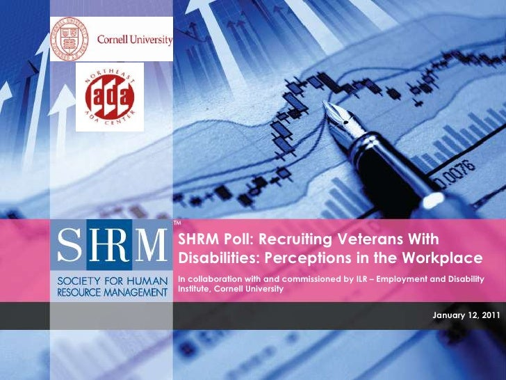 SHRM Poll: Recruiting Veterans With Disabilities: Perceptions in the WorkplaceIn collaboration with and commissioned by IL...
