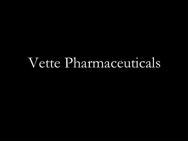 Vette Pharmaceuticals