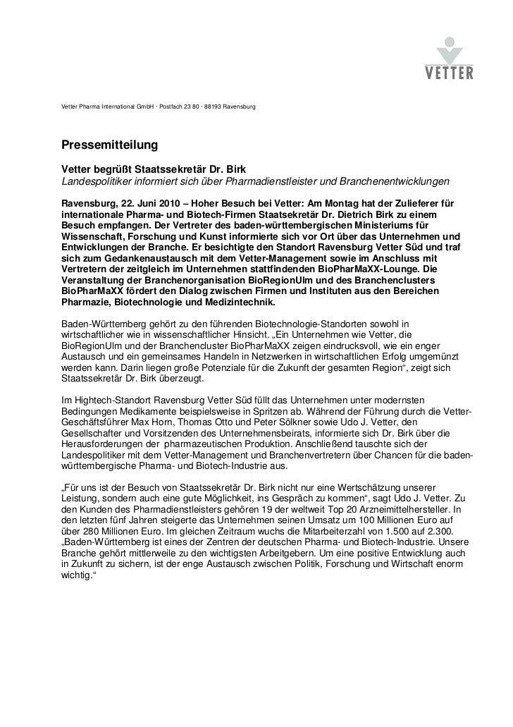 Vetter Pharma International GmbH · Postfach 23 80 · 88193 RavensburgPressemitteilungVetter begrüßt Staatssekretär Dr. Birk...