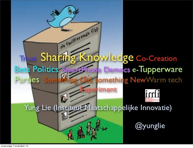 Trust      Sharing Knowledge Co-Creation          Beta Politics SmartPhone Democs e-Tupperware          Parties Something ...