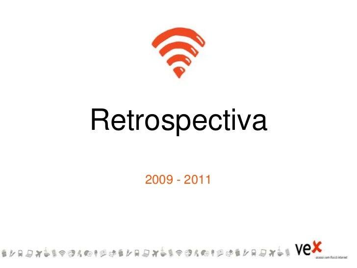 Retrospectiva    2009 - 2011