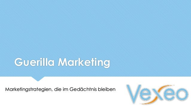 Guerilla Marketing Marketingstrategien, die im Gedächtnis bleiben