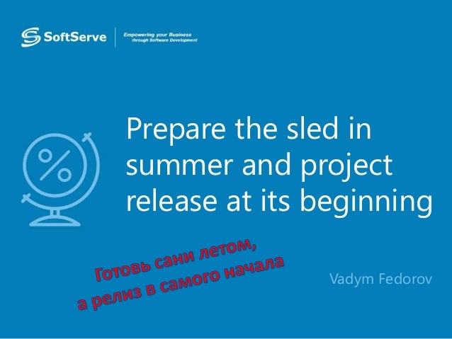 Prepare the sled in summer and project release at its beginning • Vadym Fedorov