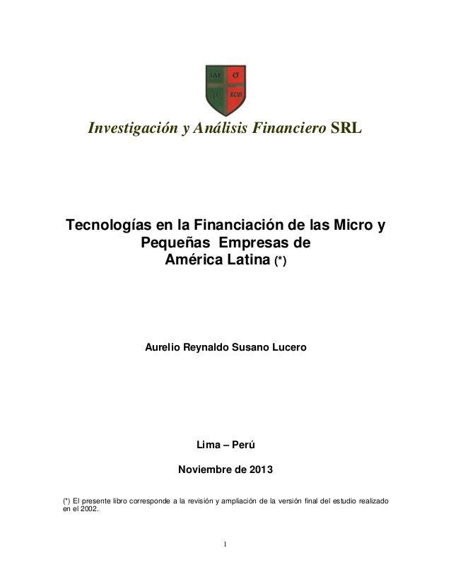 Investigación y Análisis Financiero SRL  Tecnologías en la Financiación de las Micro y Pequeñas Empresas de América Latina...