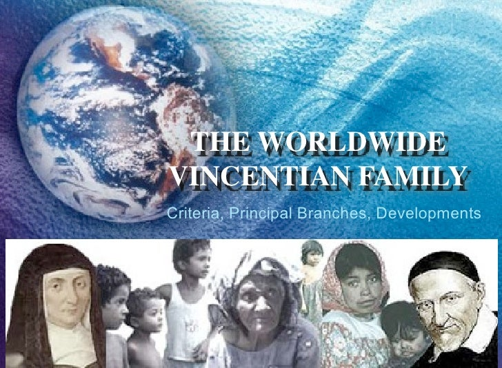 THE WORLDWIDE VINCENTIAN FAMILY Criteria, Principal Branches, Developments