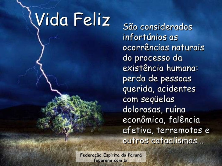 Vida Feliz               São considerados                         infortúnios as                         ocorrências natur...