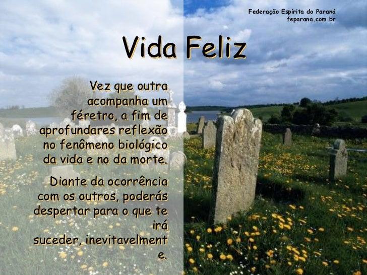 Federação Espírita do Paraná                                        feparana.com.br               Vida Feliz          Vez ...