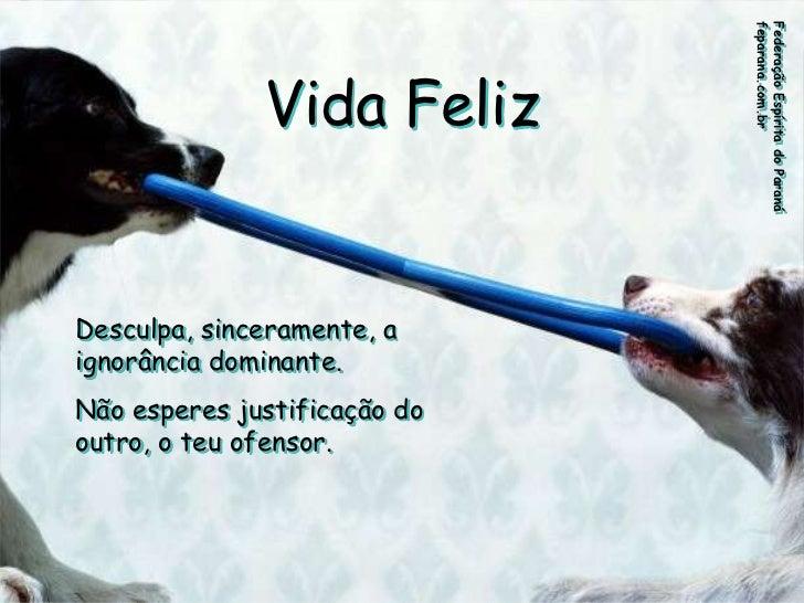 feparana.com.br                              Federação Espírita do Paraná              Vida FelizDesculpa, sinceramente, a...