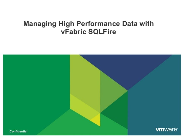 Managing High Performance Data with vFabric SQLFire