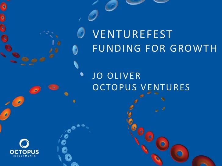 VENTUREFESTFUNDING FOR GROWTHJO OLIVEROCTOPUS VENTURES