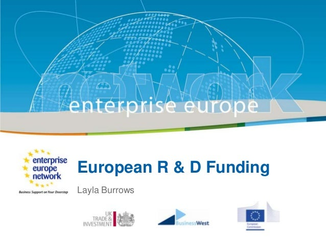 European Europe NetworkEnterpriseR & D FundingLayla BurrowsConnecting you to New Business Opportunities in Europe