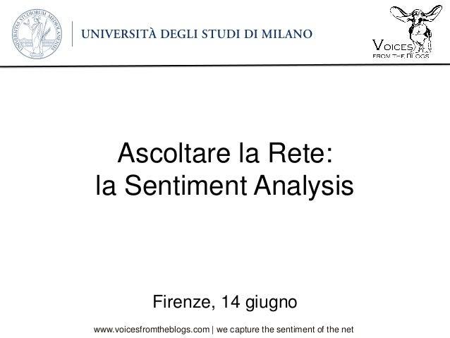 www.voicesfromtheblogs.com | we capture the sentiment of the net Ascoltare la Rete: la Sentiment Analysis Firenze, 14 giug...