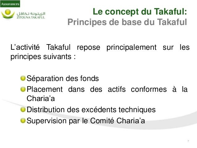 8 Le concept du Takaful: Les modèles de gestion Il existe plusieurs formes de contrat qui gouvernent la relation entre les...