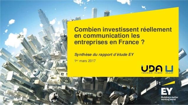 Combien investissent réellement en communication les entreprises en France ? Synthèse du rapport d'étude EY 1er mars 2017