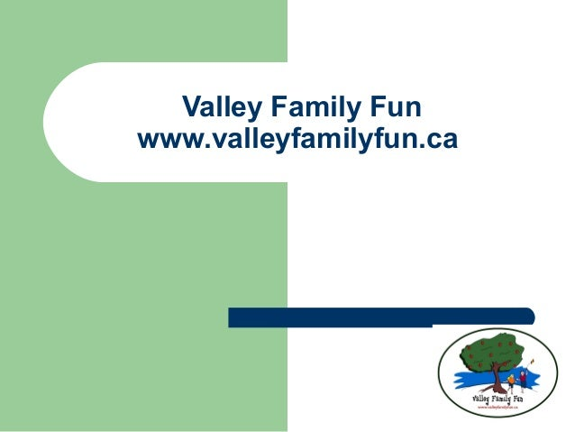 Valley Family Funwww.valleyfamilyfun.ca
