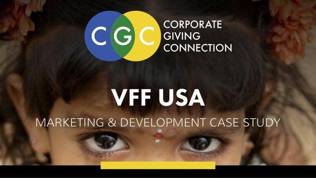 VFF USA MARKETING & DEVELOPMENT CASE STUDY