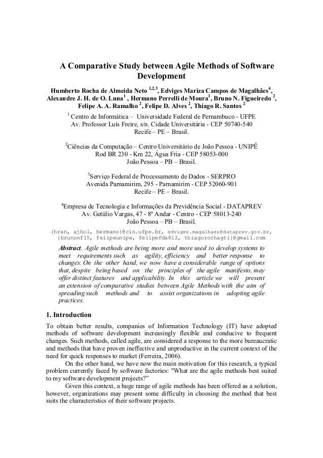 A Comparative Study between Agile Methods of Software Development Humberto Rocha de Almeida Neto 1,2,3, Edviges Mariza Cam...
