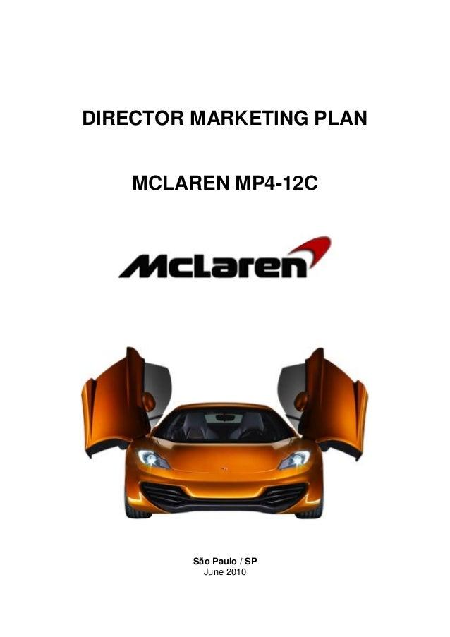 1 DIRECTOR MARKETING PLAN MCLAREN MP4-12C São Paulo / SP June 2010