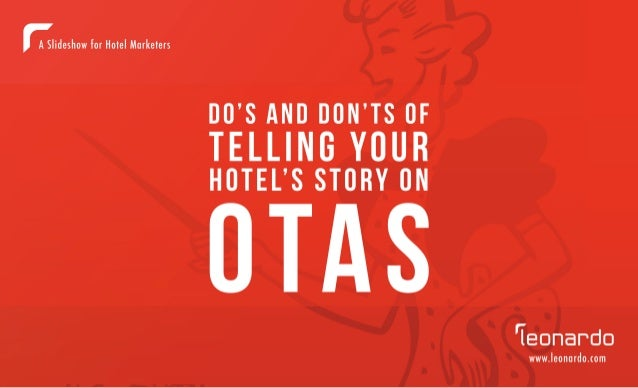 DO'S AND DON'TS OF HOTEL STORYTELLING ON ONLINE TRAVEL AGENCIES / 1  leonardo.com