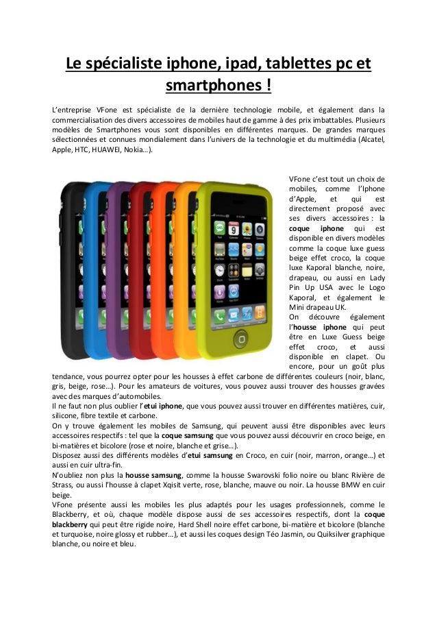 Le spécialiste iphone, ipad, tablettes pc et smartphones ! L'entreprise VFone est spécialiste de la dernière technologie m...