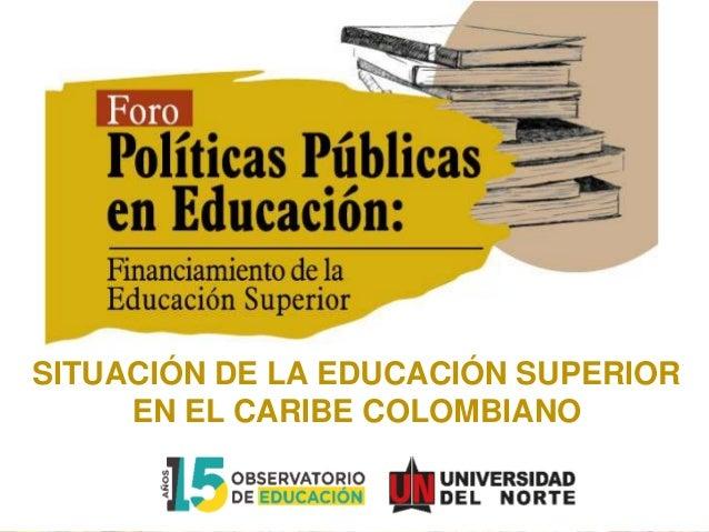 Documento: Situación de la Educación Superior en el Caribe colombiano