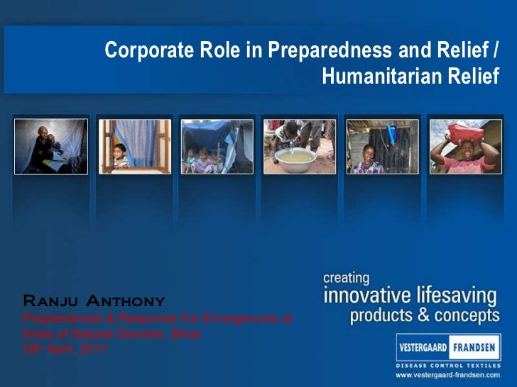 Corporate Role in Preparedness and Relief / Humanitarian Relief Ranju Anthony Preparedness & Response For Emergencies at  ...