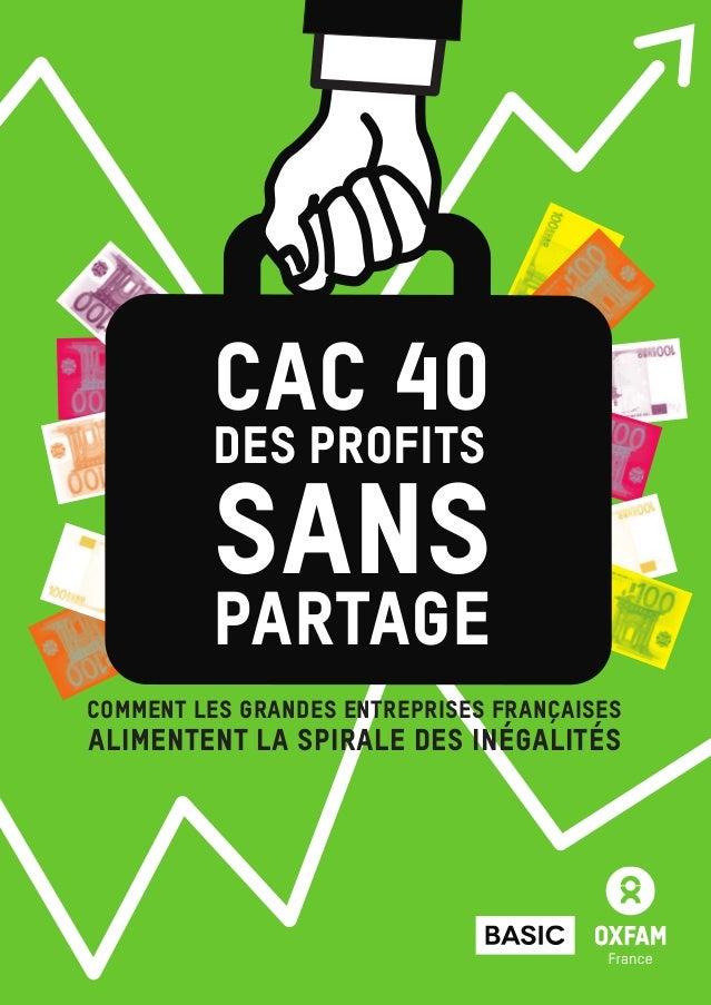 CAC 40 : DES PROFITS SANS PARTAGE 1 comment les grandes entreprises françaises alimentent la spirale des inégalités CAC 40...