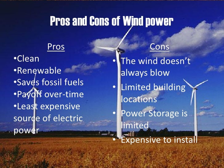 pros cons of wind energy essay Wind power is the use of air flow through wind turbines to provide the mechanical  power to turn  offshore wind power – advantages and disadvantages.
