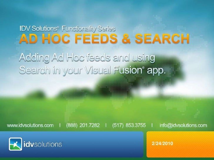 IDV Solutions®Functionality Series<br />AD HOC FEEDS & SEARCH<br />Adding Ad Hoc feeds and using Search in your Visual Fus...