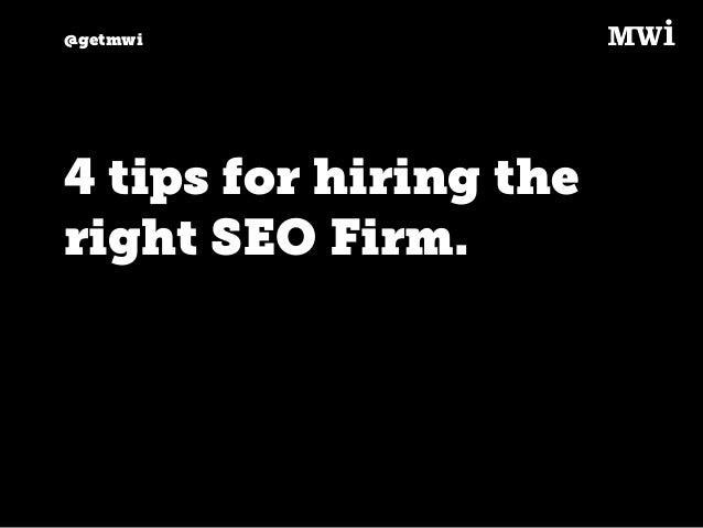 @getmwi 4 tips for hiring the right SEO Firm.