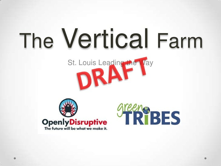 TheVerticalFarm<br />DRAFT<br />St. Louis Leading the Way<br />