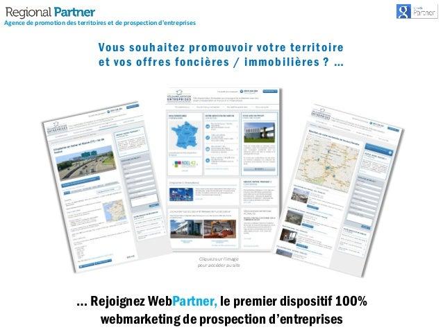 … Rejoignez WebPartner, le premier dispositif 100% webmarketing de prospection d'entreprises Vous souhaitez promouvoir vot...