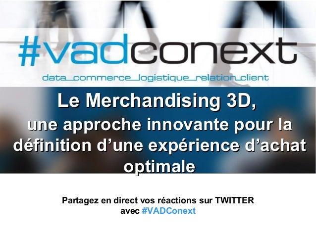 Le Merchandising 3D,Le Merchandising 3D, une approche innovante pour laune approche innovante pour la définition d'une exp...