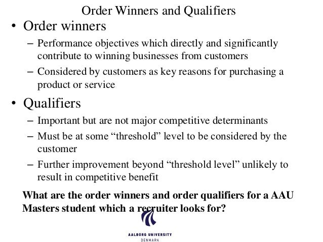 order qualifiers and order winners for toyota essay Read this essay on order winning and order qualifying come browse our large digital warehouse of free sample essays  order winners and qualifiers are used to.
