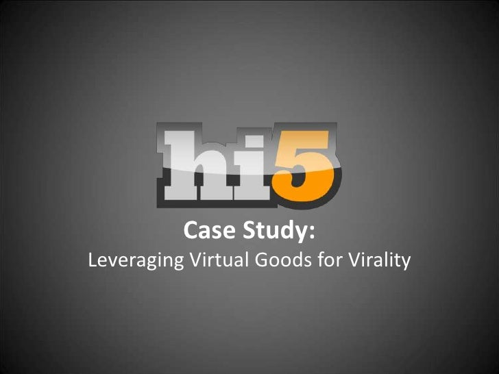 Case Study: Leveraging Virtual Goods for Virality<br />