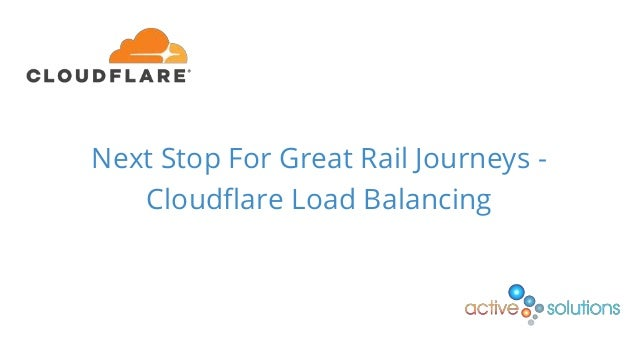 © 2016 Cloudflare Inc. All rights reserved. Next Stop For Great Rail Journeys - Cloudflare Load Balancing